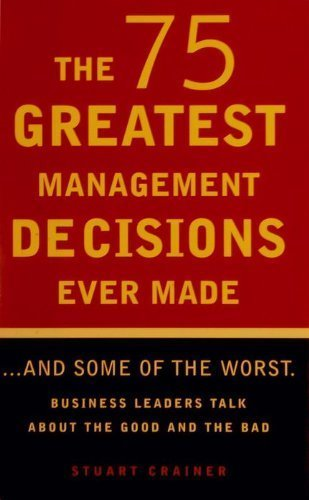 9781567315325: The 75 Greatest Management Decisions Ever Made