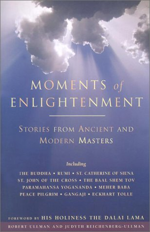 Moments of Enlightenment: Stories from Ancient And Modern Masters.