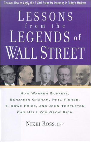 9781567315400: Lessons from the Legends of Wall Street: How Warren Buffett, Benjamin Graham, Phil Fisher, T. Rowe Price, and John Templeton Can Help You Grow Rich