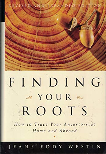 Finding Your Roots: How to Trace Your: Westin, Jeane Eddy