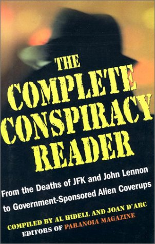 9781567315578: The Complete Conspiracy Reader: From the Deaths of JFK and John Lennon to Government-Sponsored Alien Coverups