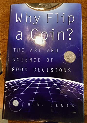 9781567315813: Why Flip A Coin?: The Art and Science of Good Decisions