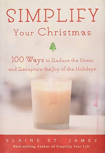 9781567315905: Simplify Your Christmas: 100 Ways to Reduce the Stress and Recapture the Joy of the Hoidays
