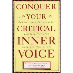 9781567315943: Conquer Your Critical Inner Voice: Counter Negative Thoughts and Live Free from Imagined Limitations