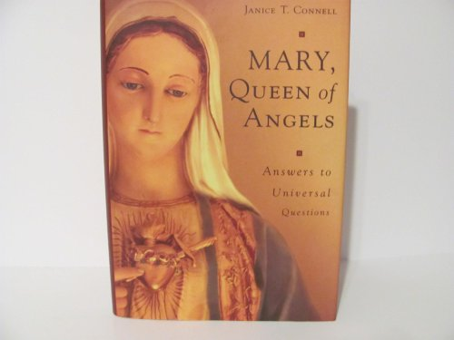 Mary, Queen of Angels Answers to Universal: Janice T. Connell
