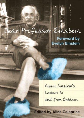 Dear Professor Einstein * Albert Einstein's Letters: Albert Einstein