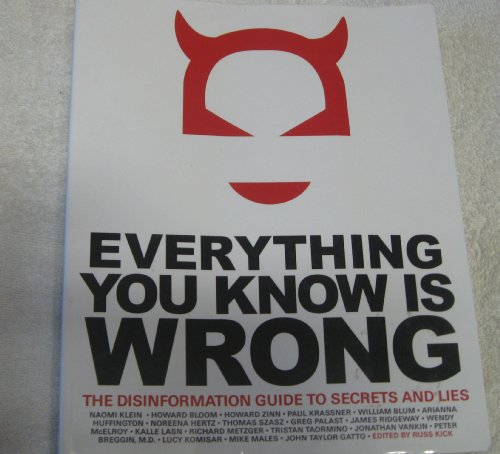 Everything You Know is Wrong; The Disinformation Guide to Secrets and Lies