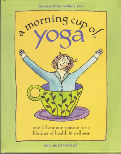 9781567316537: A Morning Cup of Yoga: One 15-minute routine for a lifetime of health & wellness