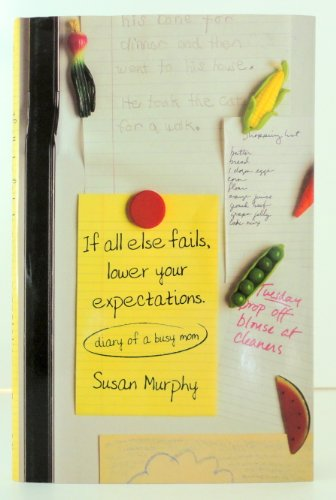 If All Else Fails, Lower Your Expectations - Diary of a Busy Mom: Susan Murphy