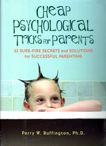 9781567316698: Cheap Psychological Tricks for Parents: 62 Sure-Fire Secrets and Solutions for Successful Parenting
