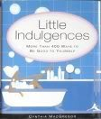 9781567316711: Little Indulgences More Than 400 Ways to Be Good to Yourself