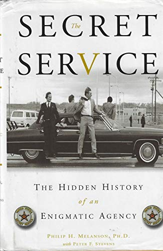 The Secret Service: The Hidden History Of an Enigmatic Agency