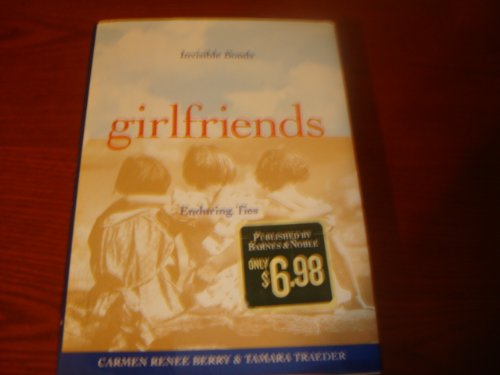 9781567316889: Girlfriends: Invisible Bonds, Enduring Ties