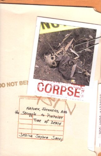 9781567317022: Corpse: Nature, Forensics, and the Struggle to Pinpoint Time of Death