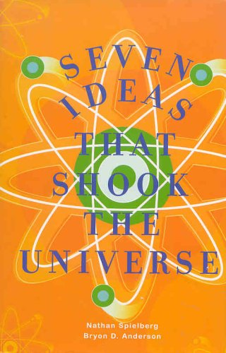 9781567317077: Seven Ideas That Shook the Universe