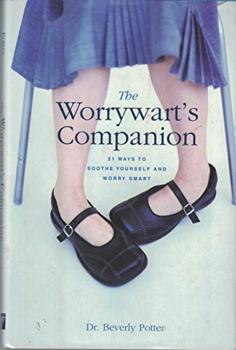 9781567317244: Worrywart's Companion: 21 Ways to Soothe Yourself and Worry Smart