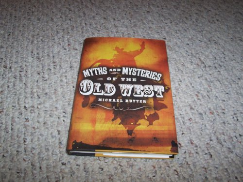 9781567317701: Myths And Mysteries Of The Old West