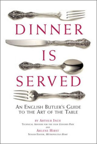 9781567317879: Dinner Is Served: An English Butler's Guide to the Art of the Table