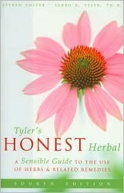 Tyler's Honest Herbal (A Sensible Guide to the Use of Herbs & Related Remedies): Tyler ...