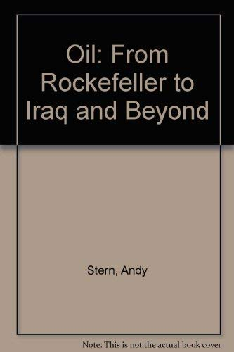 9781567318647: Oil: From Rockefeller to Iraq and Beyond
