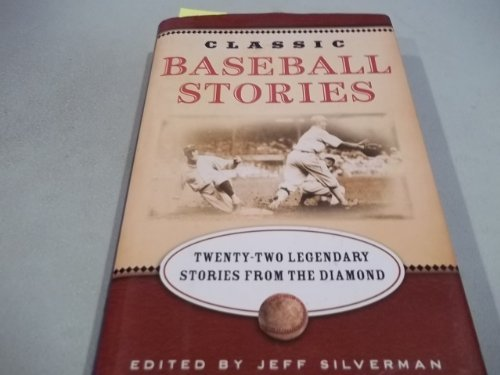 9781567318746: Classic Baseball Stories: Twenty Classic Stories from the Diamond