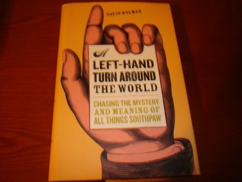 9781567318807: A Left-Hand Turn Around the World: Chasing the Mystery and Meaning of All Things Southpaw