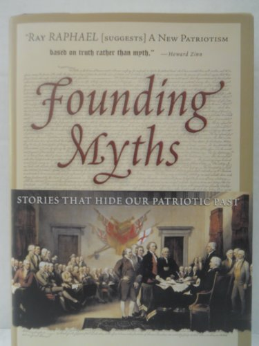 9781567318869: Founding Myths: Stories That Hide Our Patriotic Past