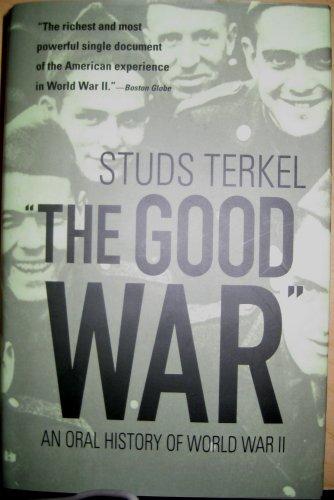 "9781567318920: ""The Good War"" - An Oral History of World War II"