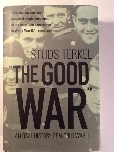 "9781567318920: ""The Good War"" - An Oral History of World War II"