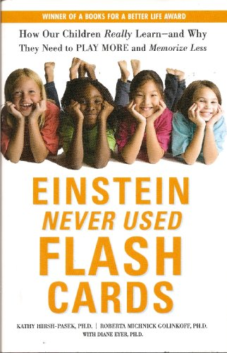 "9781567319149: Einstein Never Used Flash Cards: Now Our Children Really Learn--and Why They Need to Play More and Memorize Less (winner of a ""Books for a Better Life"" award)"