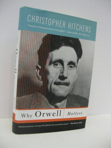 9781567319385: Why Orwell Matters