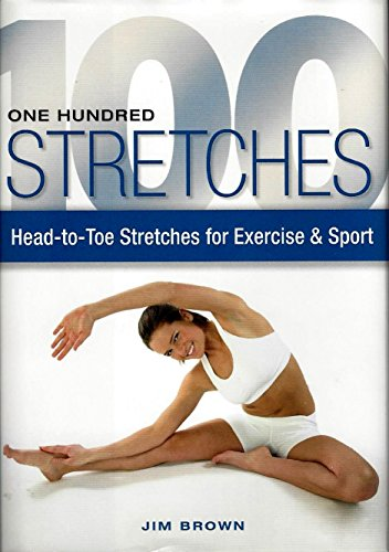 9781567319538: One Hundred Stretches: Head-to-toe Stretches for Exercise & Sport