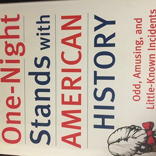 9781567319767: One-Night Stands With American History: Odd, Amusing, and Little-Known Incidents