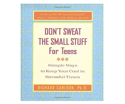 9781567319835: Don't Sweat the Small Stuff for Teens: Simple Ways to Keep Your Cool in Stressful Times