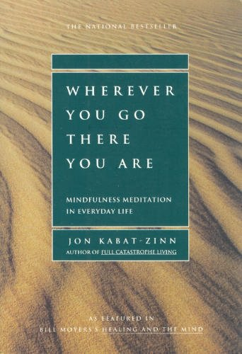 9781567319927: Wherever You Go, There You Are : Mindfulness Meditation in Everyday Life