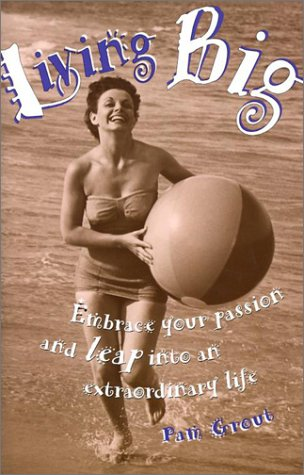 9781567325492: Living Big: Embrace Your Passion and Leap Into an Extraordinary Life