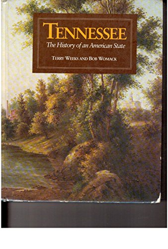 Tennessee: The History of an American State: Weeks, Terry; Womack,