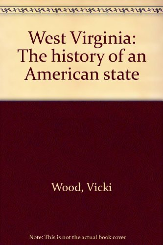 West Virginia : The History of an: Vicki Wood