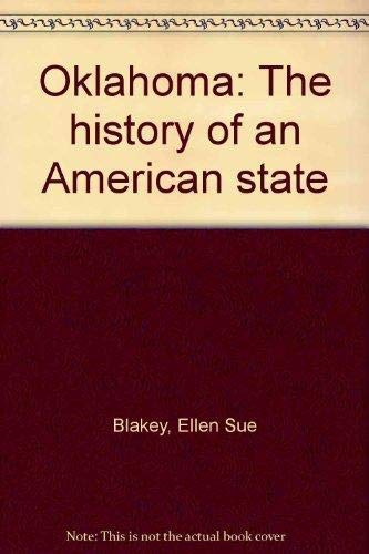 Oklahoma: The history of an American state: Blakey, Ellen Sue