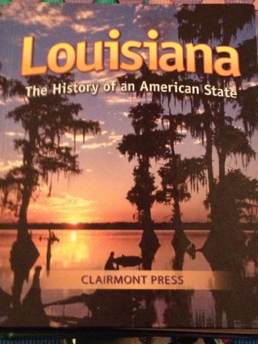 9781567331356: Louisiana:History Of An American State