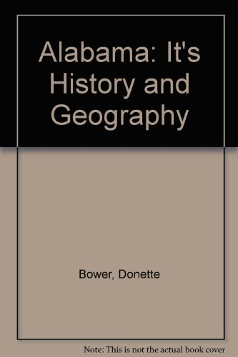 Alabama: It's History and Geography: Donette Bower; Donald