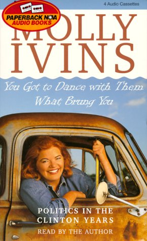 You Got to Dance With Them What Brung You (1567402828) by Molly Ivins