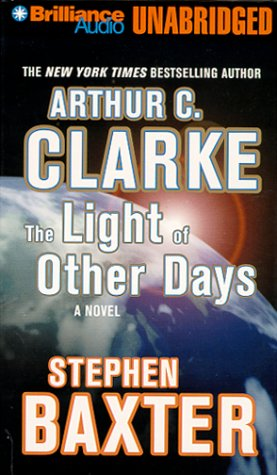The Light of Other Days (Nova Audio Books) (1567403751) by Arthur C. Clarke; Stephen Baxter