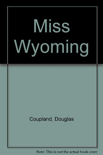 an analysis of miss wyoming a novel by douglas coupland Download and read miss wyoming douglas coupland miss wyoming douglas coupland come with us to read a new book that is coming recently yeah, this is a new coming book that many people really.