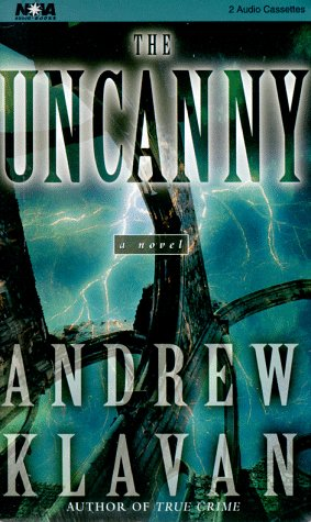 The Uncanny (Nova Audio Books) (1567407595) by Andrew Klavan