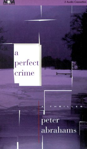 A Perfect Crime (Abridged) [Audio Cassette] by Abrahams, Peter (1567408060) by Peter Abrahams
