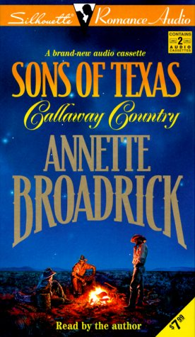 Sons of Texas: Callaway Country: Broadrick, Annette