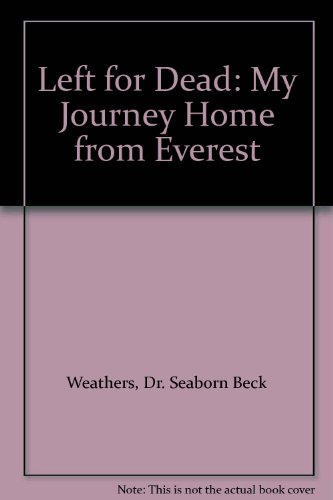 9781567409888: Left for Dead: My Journey Home from Everest