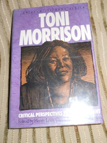 Toni Morrison: Critical Perspectives Past and Present
