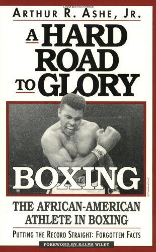 A Hard Road To Glory: A History Of The African American Athlete: Boxing: Ashe, Arthur